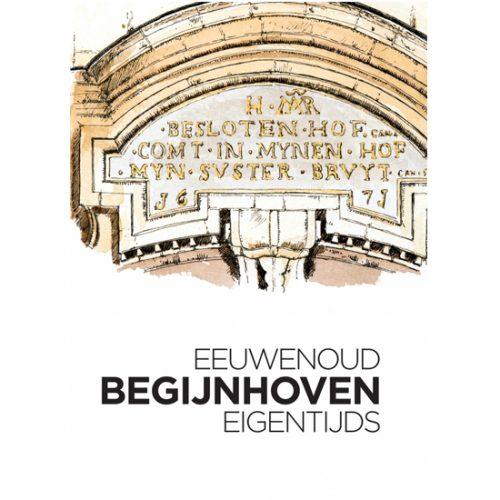 Begijnhoven | Eeuwenoud - Eigentijds